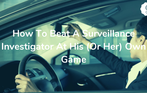 How To Beat A Surveillance Investigator At His (Or Her) Own Game