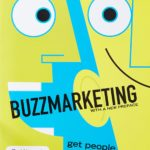 Buzz Marketing - Get People To Talk About Your Stuff