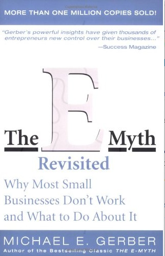 The E-myth Revisited Michael Gerber