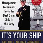 It's Your Ship - Captain Michael Abrashoff