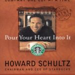 Pour your heart into it - Howard Schultz