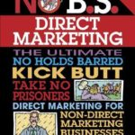 No B.S. Direct Marketing for Non-Direct Marketing Businesses by Dan Kennedy