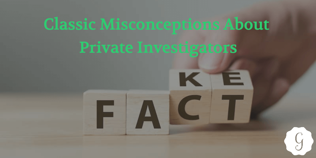 Classic Misconceptions About Private Investigators