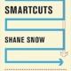 SmartCuts - Shane Snow