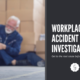 workplace accident investigations