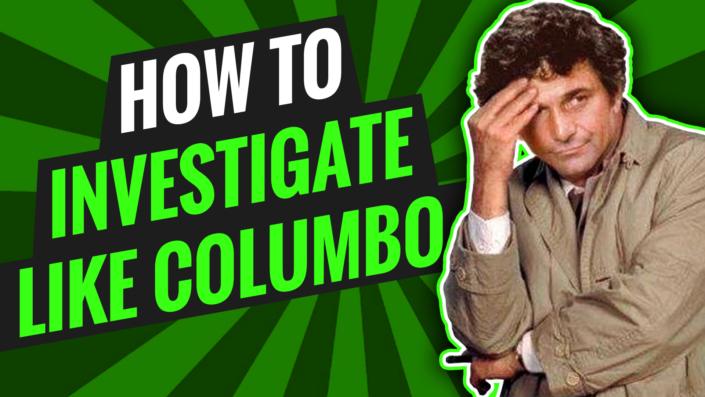 How to Investigate Like Columbo